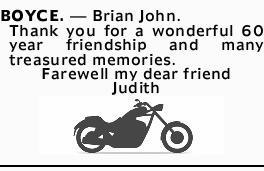 BOYCE. _ Brian John.   Thank you for a wonderful 60 year friendship   and many treasured...