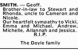 SMITH. _ Geoff.   Brother-in-law to Stewart and Rhonda,   uncle to Cameron and Nicole. ...