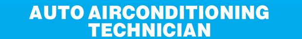 AUTO AIRCONDITIONING TECHNICIAN   Full time Auto Electrician or car Air-conditioning technici...