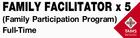 Family Facilitator x 7 (Family Participation Program)