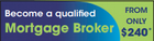 Become a Qualified Mortgage Broker