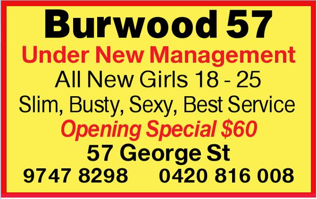 Burwood 57   Under New Management   All New Girls 18 - 25 Slim, Busty, Sexy, Best Service...