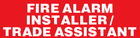 FIRE ALARM INSTALLER / TRADE ASSISTANT