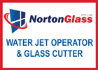 EXPERINCED WATER JET OPERATOR & GLASS CUTTER