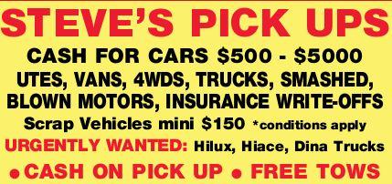 STEVE'S PICK UPS    CASH FOR CARS $500 - $5000    UTES, VANS, 4WDS, TRUCKS, SMASHED,...