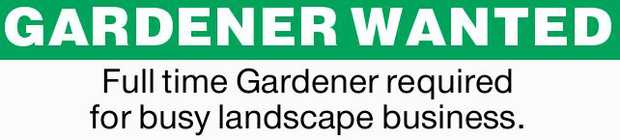 Full time Gardener required for busy landscape business. Must be reliable and hard working. Exper...