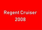 REGENT CRUISER 2008