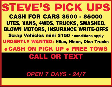 STEVE'S PICK UPS   CASH FOR CARS $500 - $5000    UTES, VANS, 4WDS, TRUCKS, SMASHED, B...