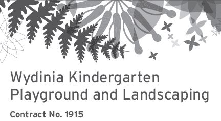 Wydinia Kindergarten Playground and Landscaping   Contract No. 1915   Council invites sui...