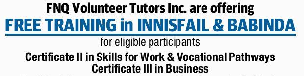 FNQ Volunteer Tutors Inc. are offering FREE TRAINING in INNISFAIL & BABINDA   For eligibl...