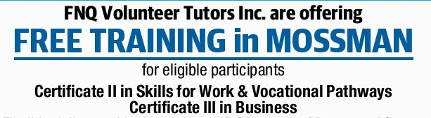 FNQ Volunteer Tutors Inc. are offering FREE TRAINING in MOSSMAN 