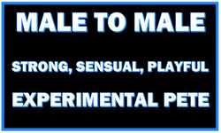 Strong, Sensual, Playful, Experimental Pete