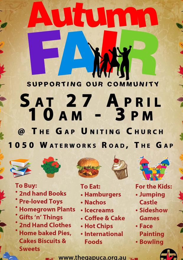 The Gap Uniting Church is having its Autumn Fair on Saturday April 27th, 10am till 3pm at the Church...