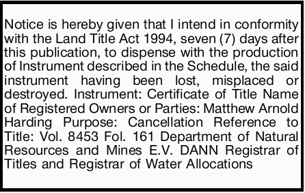 Notice is hereby given that I intend in conformity with the Land Title Act 1994, seven (7) days...