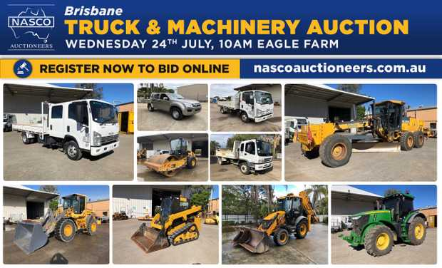 NASCO AUCTIONEERS - BRISBANE TRUCK & MACHINERY AUCTION WEDNESDAY 24th JULY @ 10AM Selling on...