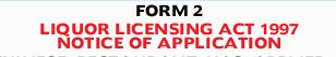 FORM 2    LIQUOR LICENSING ACT 1997 NOTICE OF APPLICATION   ROBE CHINESE RESTAURANT HAS APPLIED TO...