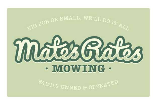Mates Rates Mowing   Big or Small, We do it all!    Mowing  Ride on...