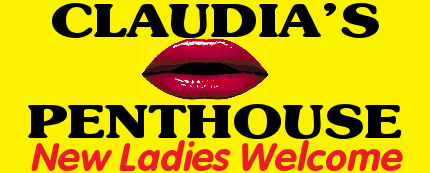 Welcome to Claudia's Penthouse...   **NEW LADIES WELCOME**  