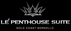 LE PENTHOUSE SUITE - THE ONLY FIVE STAR GOLD COAST BROTHEL WITH A STRIP CLUB!     Hottest Deals...