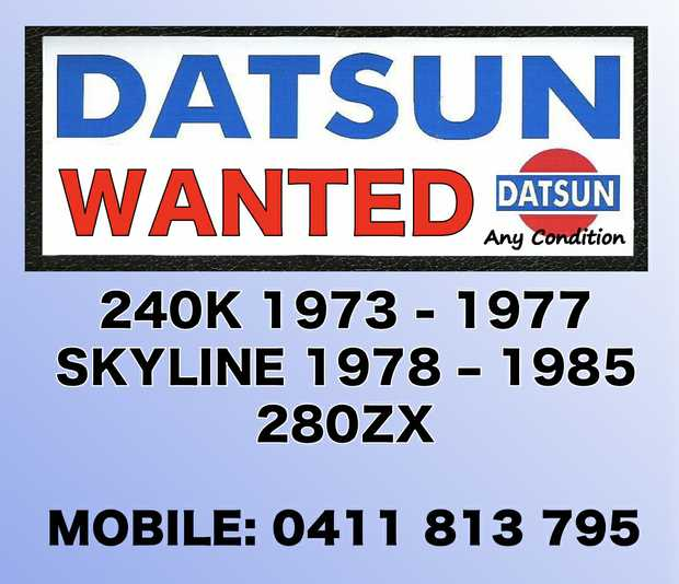 Any Condition  240K 1973 - 1977  Skyline 1978 - 1985  280ZX   Please call: 0411 813...