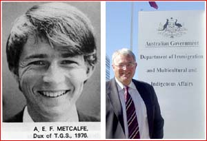 Andrew Metcalfe ... from TGS dux to secretary of the Department of Immigration, Multicultural and Indigenous  Affairs.
