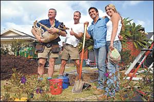 The Backyard Blitz team: Scott Cam, Nigel Ruck, Jamie Durie and Jody Rigby with site manager Rosie felt Lee Millard truly deser