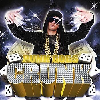 Punk Goes Crunk: a punk take on hip hop classics.