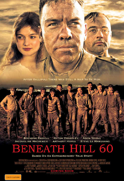 Brought to life: (Above) The poster for the movie Beneath Hill 60, telling the story of the miners of the First Australian Tunnelling Company and their daring exploits in World War I.