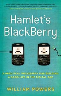 Hamlet's Blackberry by William Powers.