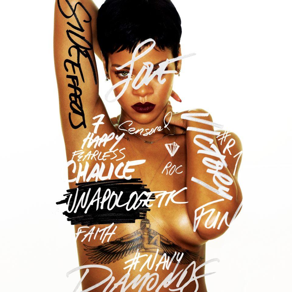 Rihanna's latest album Unapologetic.