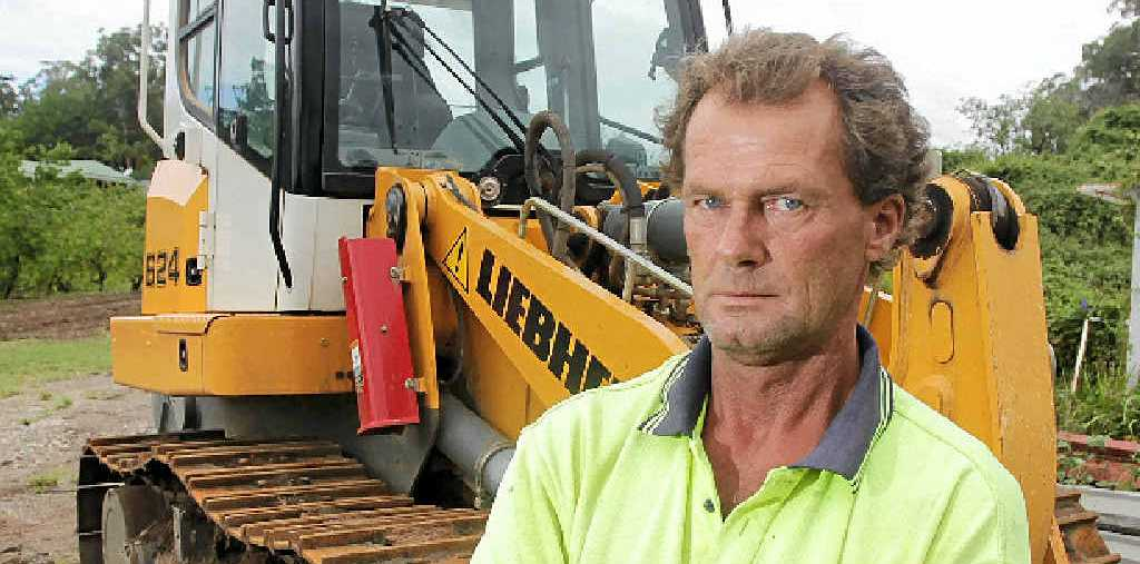 MOVING HEAVEN AND EARTH: Dave Gibbs, of Gibbs Earthmoving, is owed almost $800,000 by Walton Constructions.