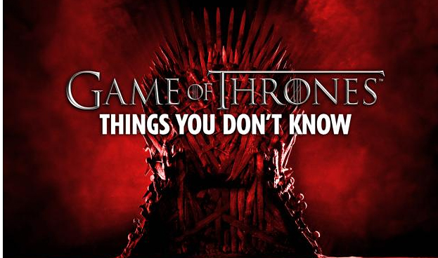 Nova's facts you might not know about GoT.