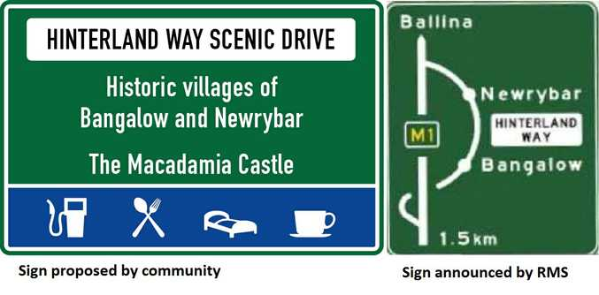 A sign proposed by the community for the old Pacific Highway, to be renamed Hinterland Way, and one of the signs announced by Roads and Maritime Services.