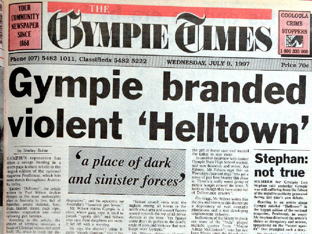 "HEADLINES: Gympie was branded ""Helltown"" when the August, 1997 Penthouse hit the newsstands."