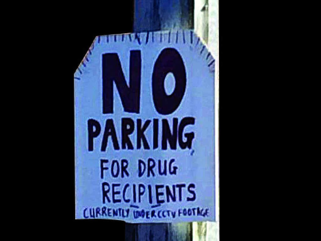 FED UP: Someone put this sign up to deter people parking.