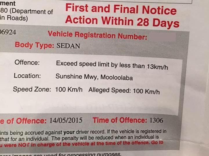 A Brisbane man has been issued a speeding fine for travelling 100km in a 100km zone.