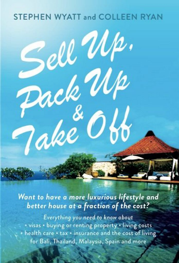 Sell Up, Pack Up and Take Off by Stephen Wyatt and Colleen Ryan. Book cover. Published in 2014. Photo Contributed