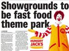 April 1, 2008: Forget a mixed-use residential development, the Mackay showgrounds will be turned into a fast food theme park featuring the tallest Ronald McDonald statue in the southern hemisphere.