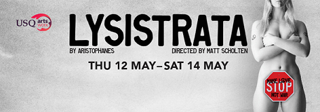 Enjoy a tale of the ultimate battle of the sexes with Lysistrata, on at the USQ Arts Theatre.