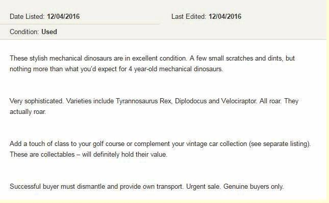 CREATIVE: The ad written for 'Clive's' dinosaurs, up for sale in Coolum. The ad listed on Tuesday (April 12) had 160 life-size, mechanical dinosaurs on the market.
