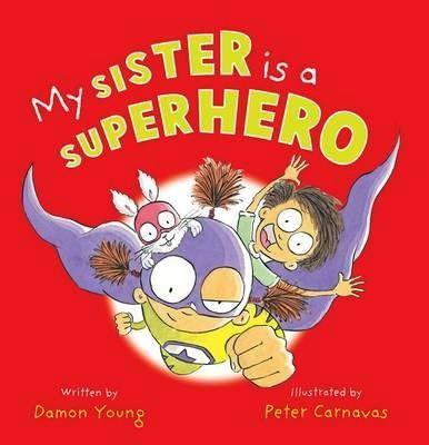 My Sister is a Superhero (Damon Young and Peter Carnavas)