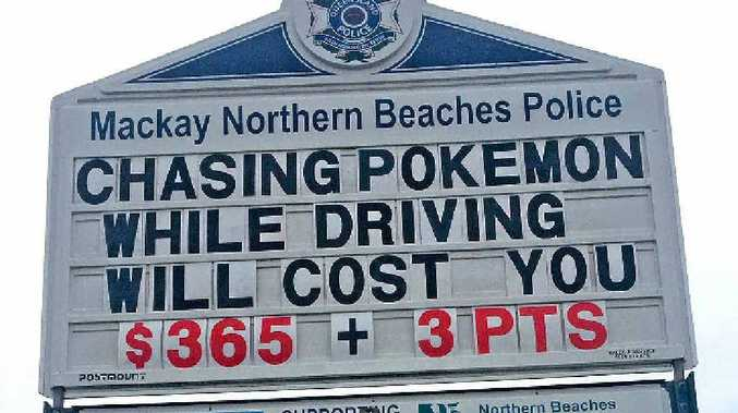 WARNING: Mackay Northern Beaches police are warning drivers they'll face hefty fines for chasing Pokemon while behind the wheel.