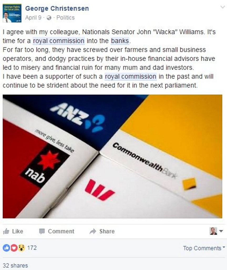 Dawson MP George Christensen called for a royal commission into banks on his Facebook page in April.