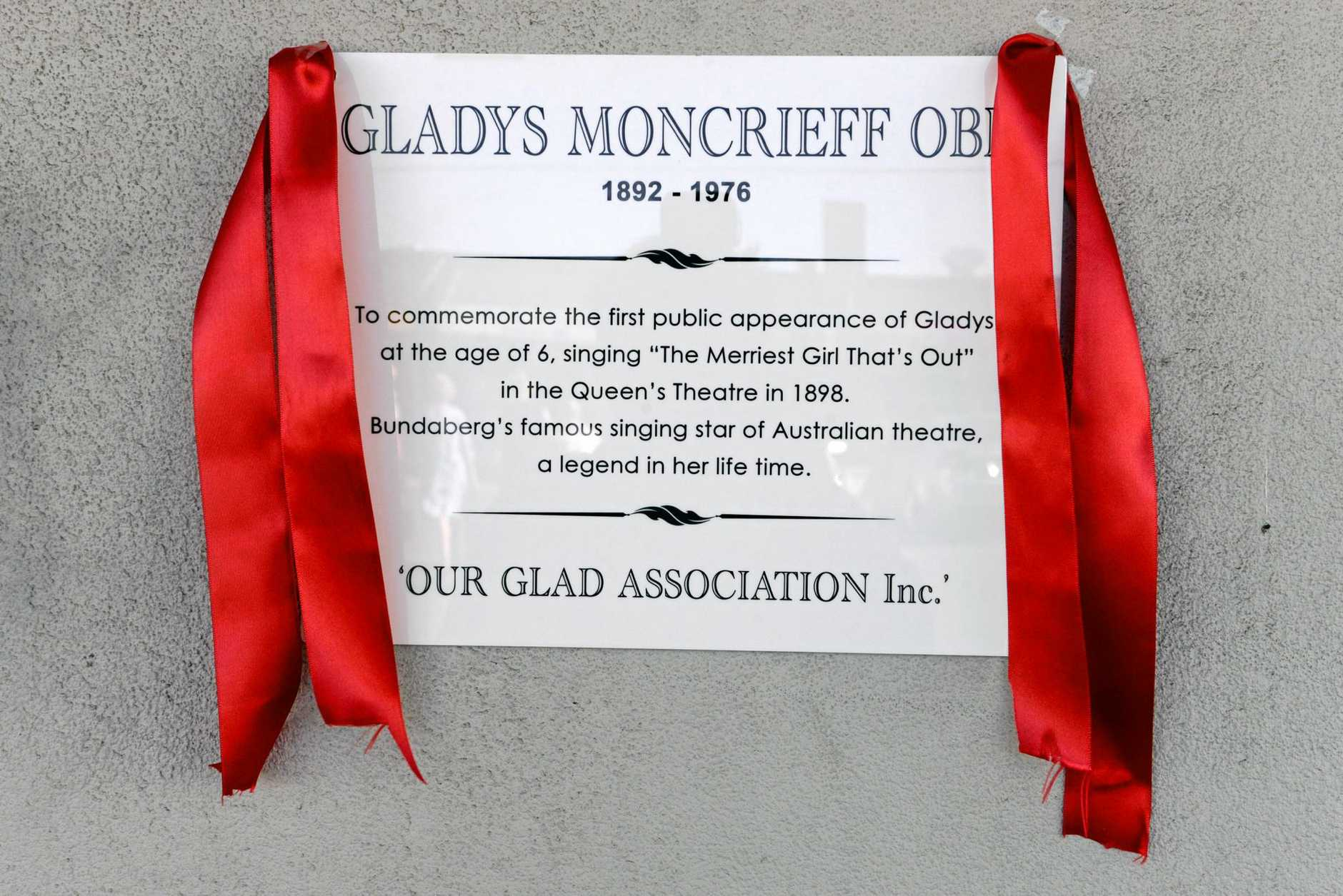 OUR GLAD: The plaque commemorating the first public appearance of Gladys at the age of six in the Queens Theatre in 1898.