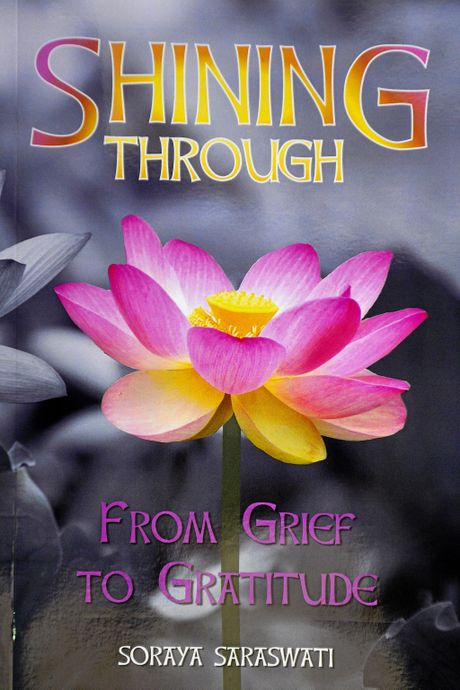 Shining Through: From Grief to Gratitude is the story of Soraya Saraswati and her son, Prem, and her journey through grief after he died by suicide.