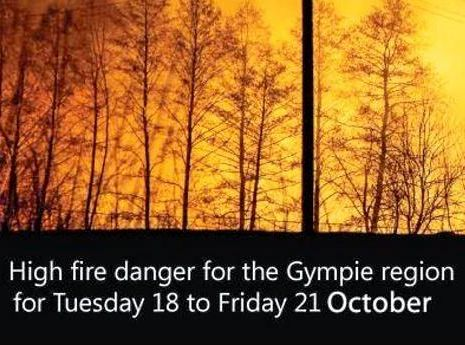 There is a very high fire danger in the Gympie region from October 18 to October 21.