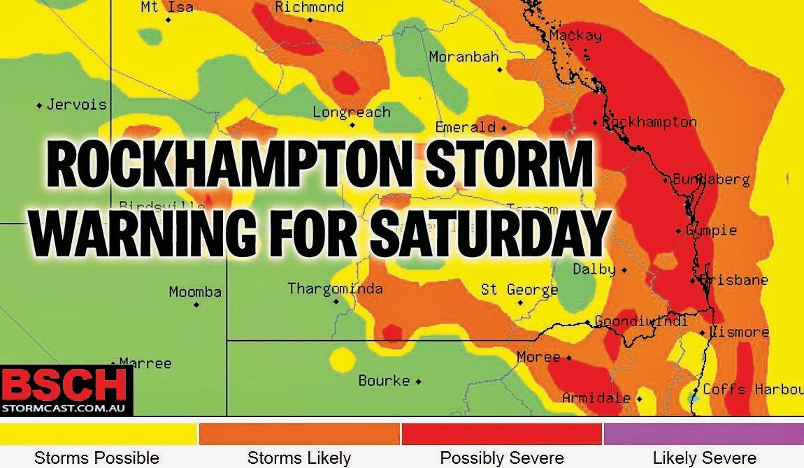 Rockhampton is predicted to suffer some serious storms on Saturday