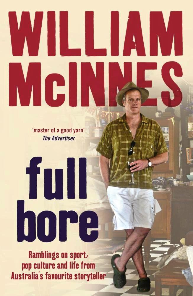 FULL BORE: The latest book by popular author William McInnes.