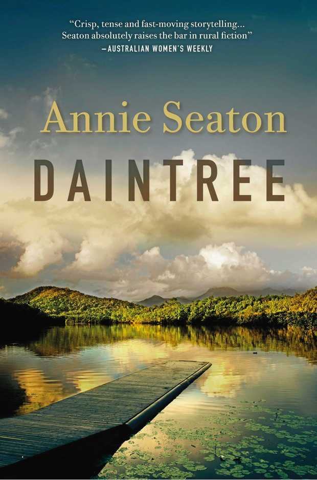 "BOOK COVER: Annie Seaton's latest novel ""Daintree\"". Published by Pan Macmillan Australia"