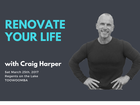 Ready to Renovate your life? Craig Harper, no-nonsense, straight-shooting educator, writer, commentator, sport scientist and great bloke is coming to Toowoomba.